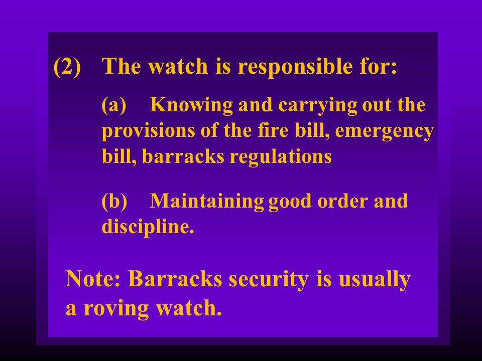 (2) The watch is responsible for: