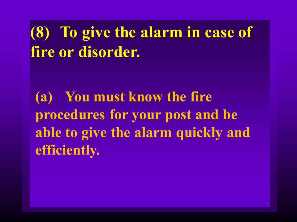 (8) To give the alarm in case of fire or disorder.