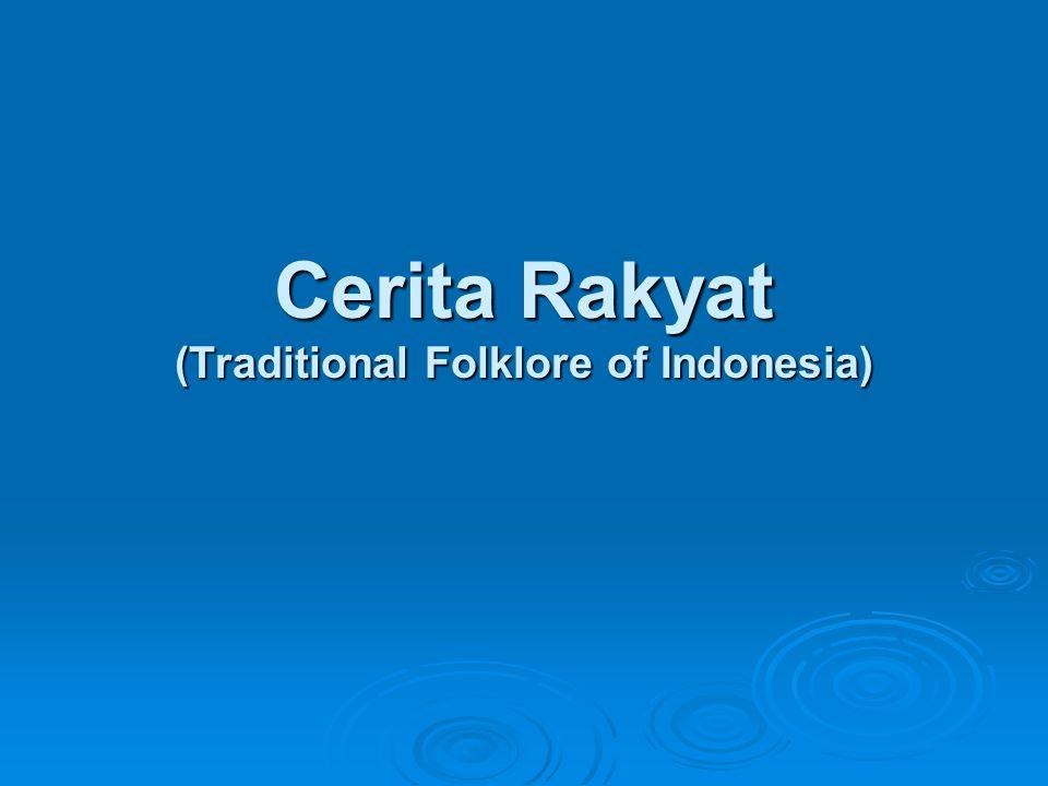 Cerita Rakyat (Traditional Folklore of Indonesia) - ppt