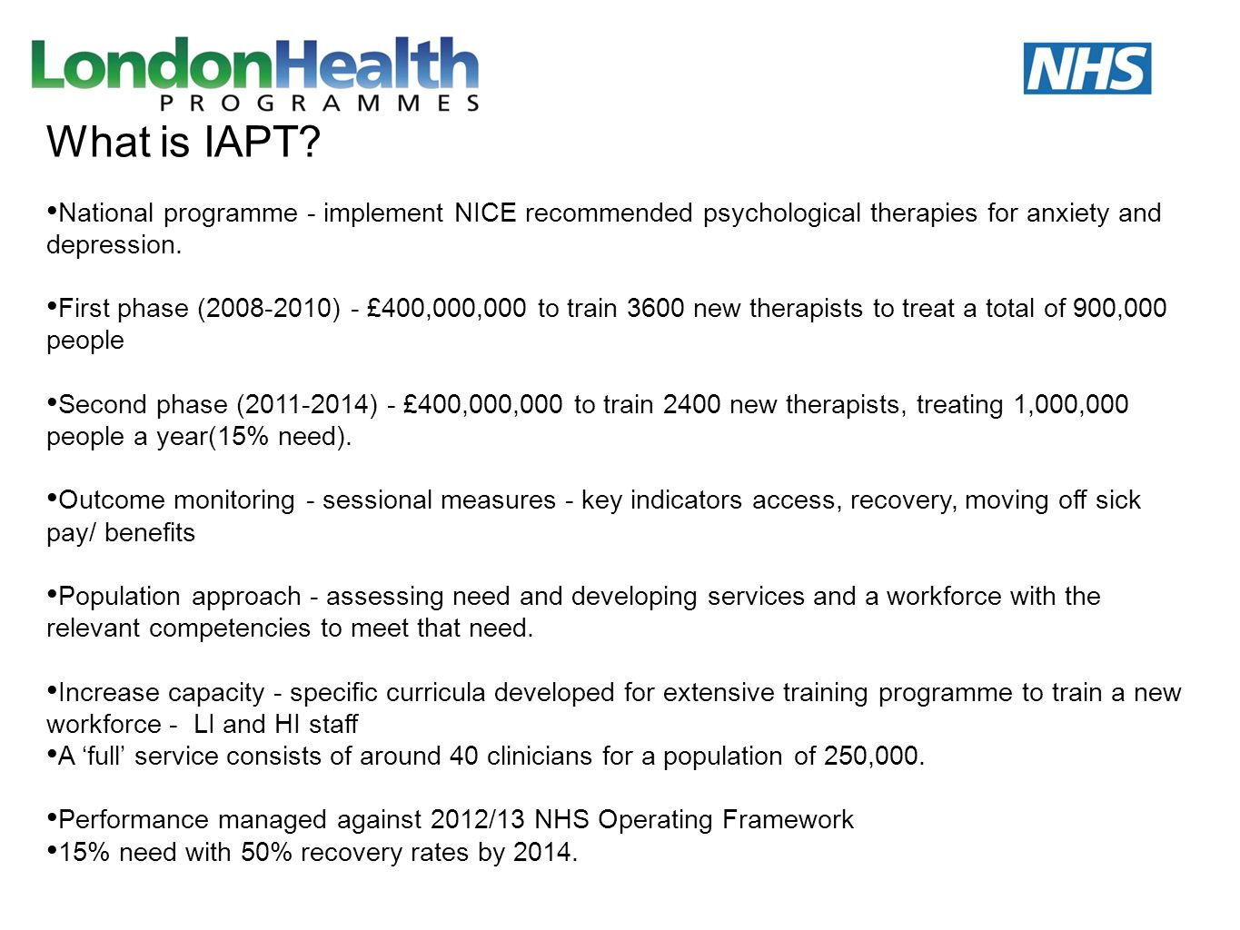 What is IAPT National programme - implement NICE recommended psychological therapies for anxiety and depression.