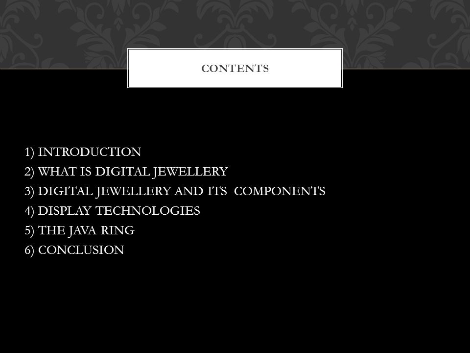 digital jewellery technology Introduction what is digital jewellery  digital jewellery and its components technical specifications display technologies prototype of digital jewellery the.