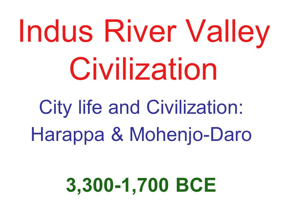 Indus River Valley Civilization Ppt Video Online Download