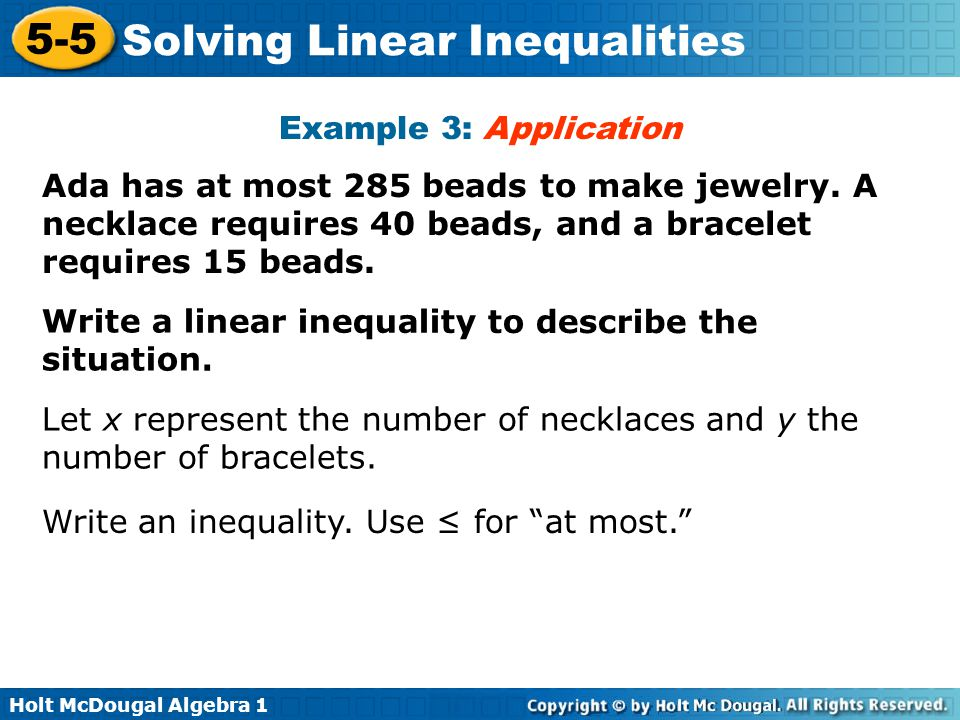 Example 3: Application Ada has at most 285 beads to make jewelry. A necklace requires 40 beads, and a bracelet requires 15 beads.