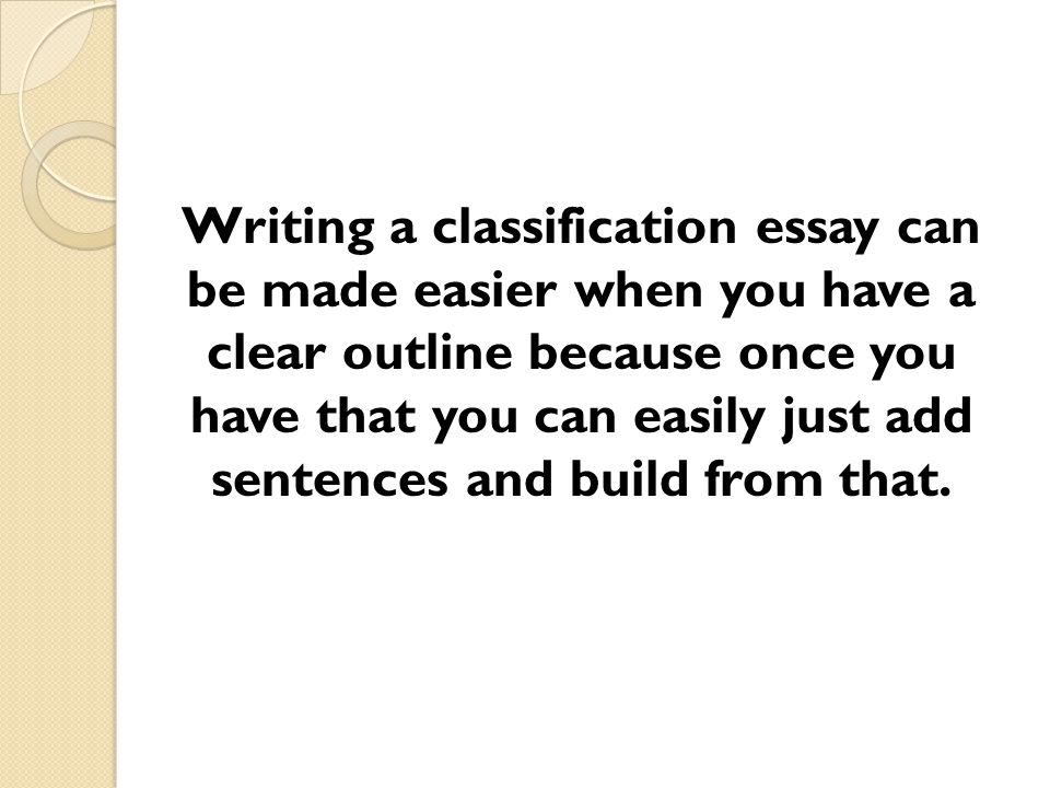divisionclassification essay three types of children essay Division/classification: a division/classification paragraph/essay divides a readily understood item into equal categories and then classifies each of those categories by its distinctive traits two rules apply when developing an effective division/classification essay: 1) each category should possess equal status.