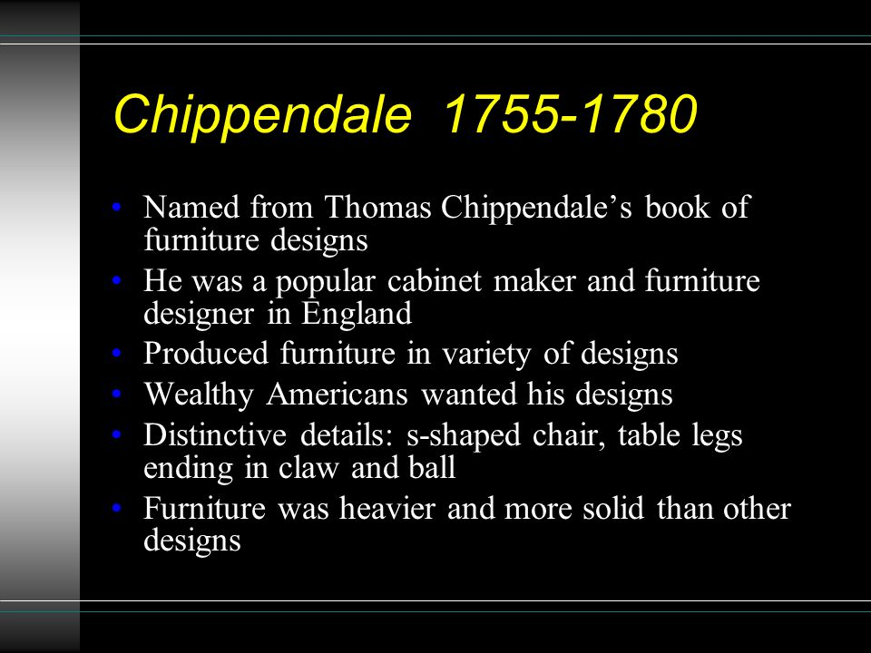 Chippendale 1755 1780 Named From Thomas Chippendaleu0027s Book Of Furniture  Designs. He Was A