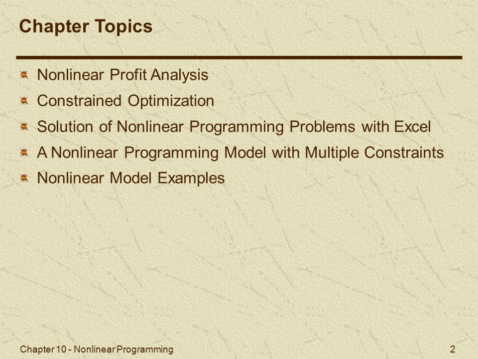Chapter Topics Nonlinear Profit Analysis Constrained Optimization