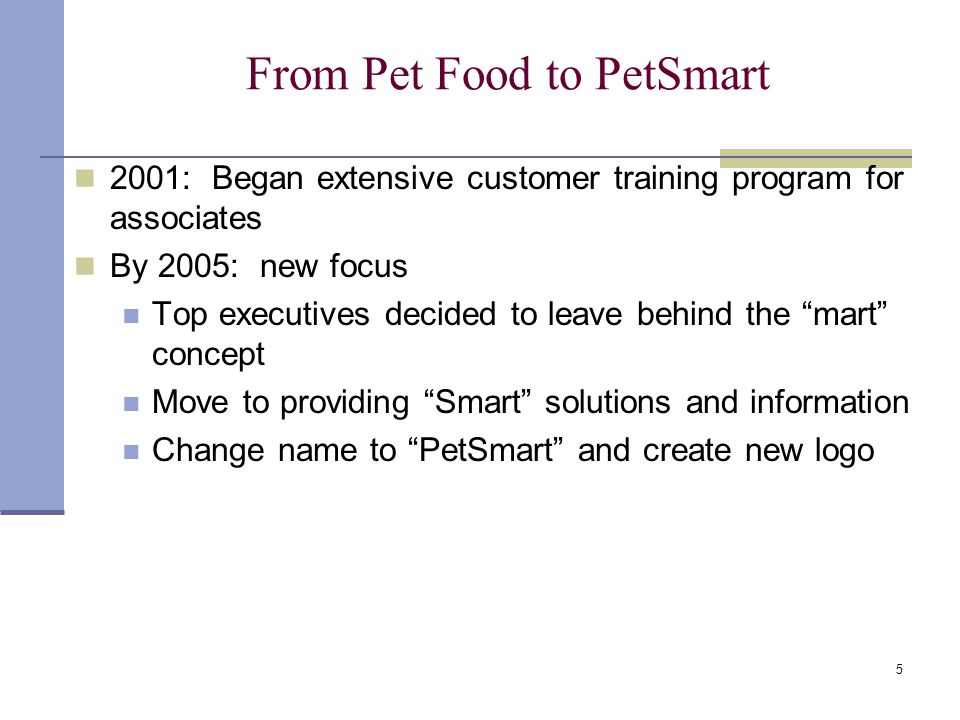 petsmart organizational structure Petsmart (nasdaq: petm), the leader in pet specialty retail, today announced it has made changes to its management team and organizational structure in conjunction with the retirement of joseph o'leary, president and chief operating officer.
