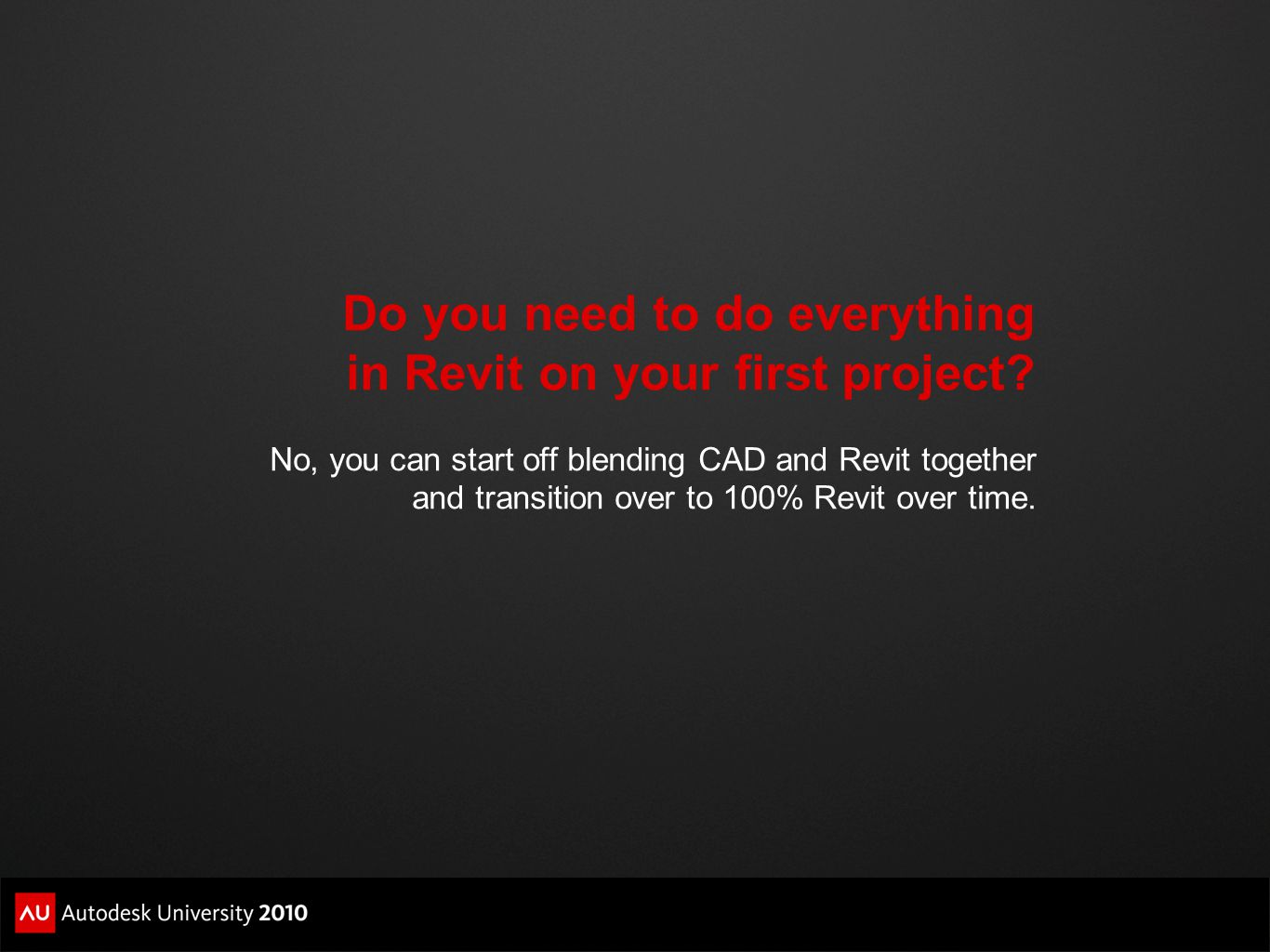 Do You Need To Do Everything In Revit On Your First Project