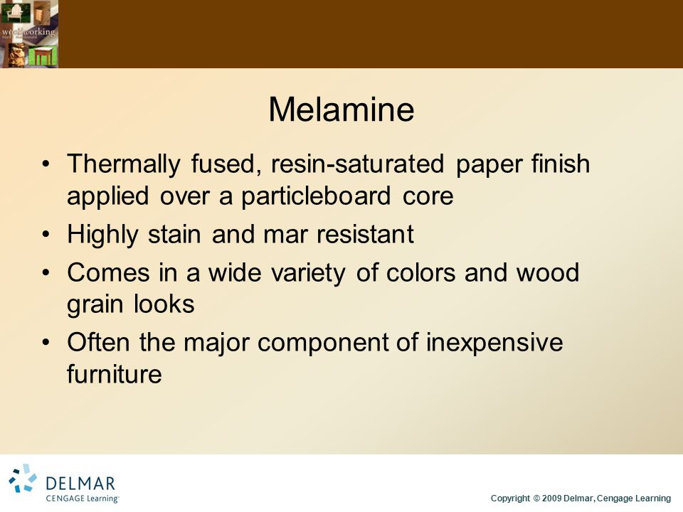 Melamine Thermally fused, resin-saturated paper finish applied over a particleboard core. Highly stain and mar resistant.