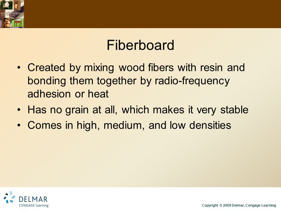 Fiberboard Created by mixing wood fibers with resin and bonding them together by radio-frequency adhesion or heat.