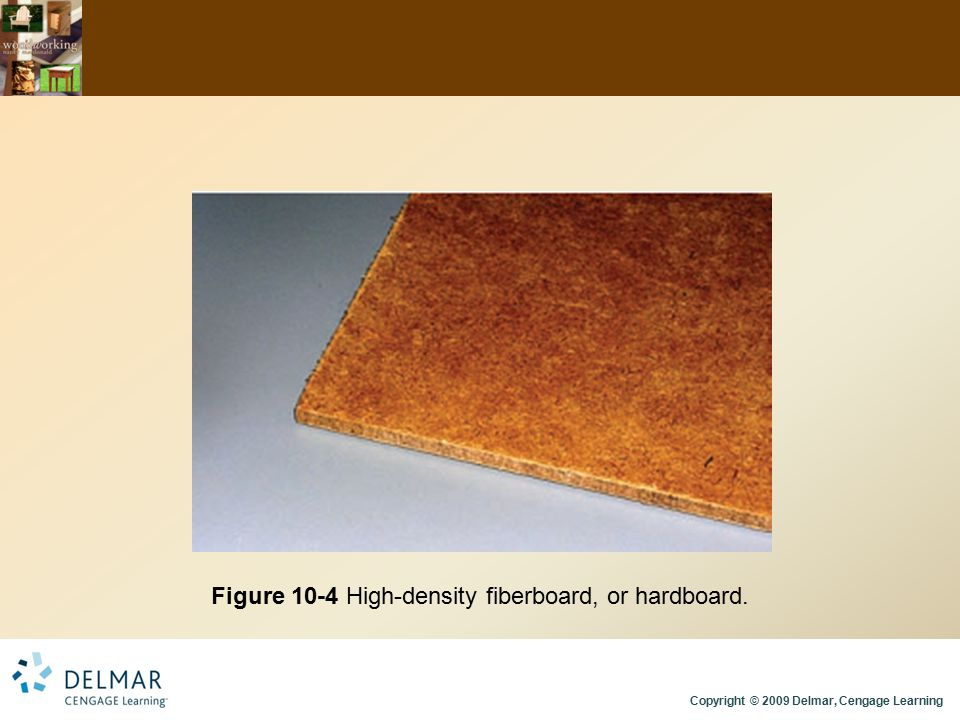 Figure 10-4 High-density fiberboard, or hardboard.