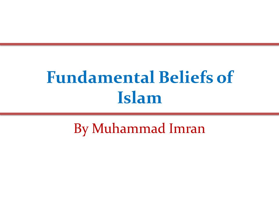 principle beliefs of islam Connecting with the divine the major world religions and their beliefs about god hinduism, buddhism, islam, christianity, and new age spirituality.