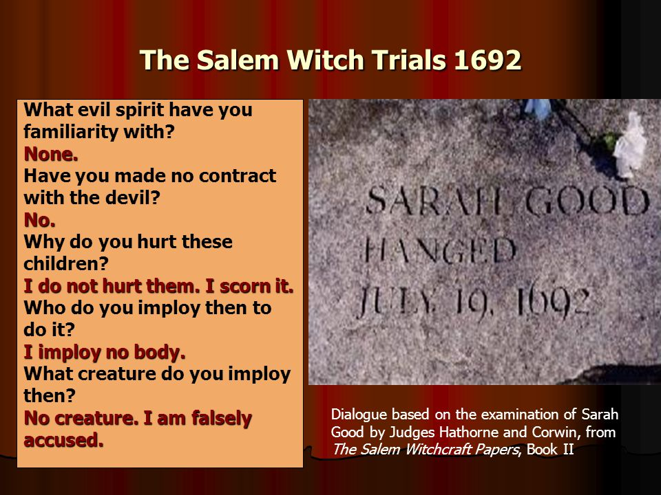 a personal account of dreaming of speaking on behalf of the accused during the salem witch trials The project gutenberg ebook of omens and superstitions of southern india  during a marriage among the telugu tottiyans  after repeated trials.