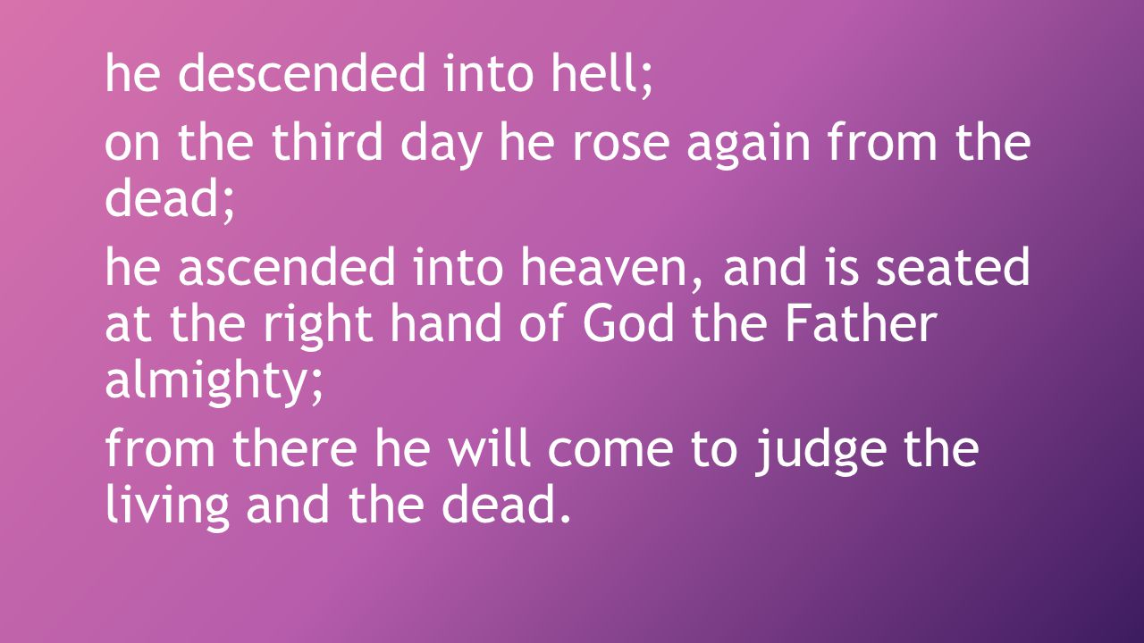 he descended into hell;