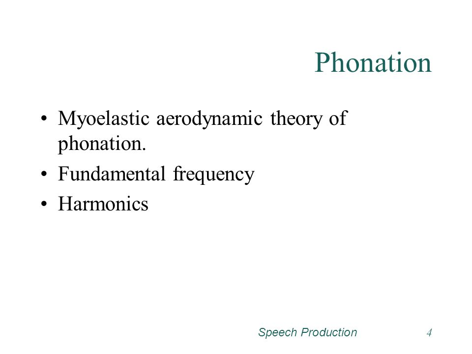 Phonation Myoelastic aerodynamic theory of phonation.