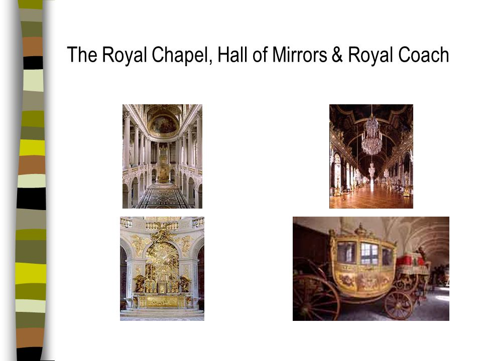 The Royal Chapel, Hall of Mirrors & Royal Coach