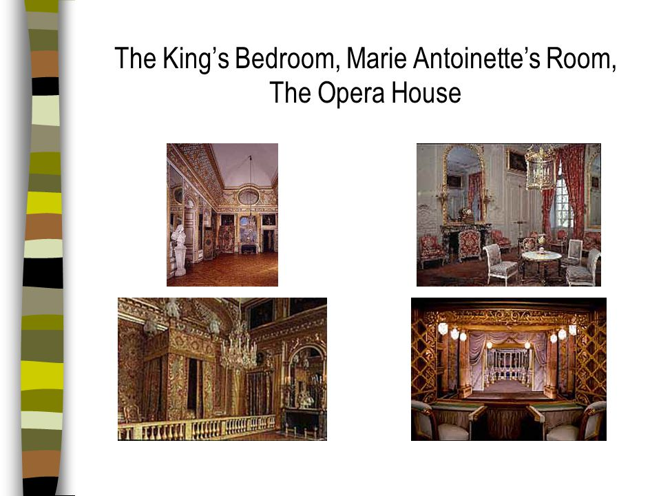 The King's Bedroom, Marie Antoinette's Room, The Opera House