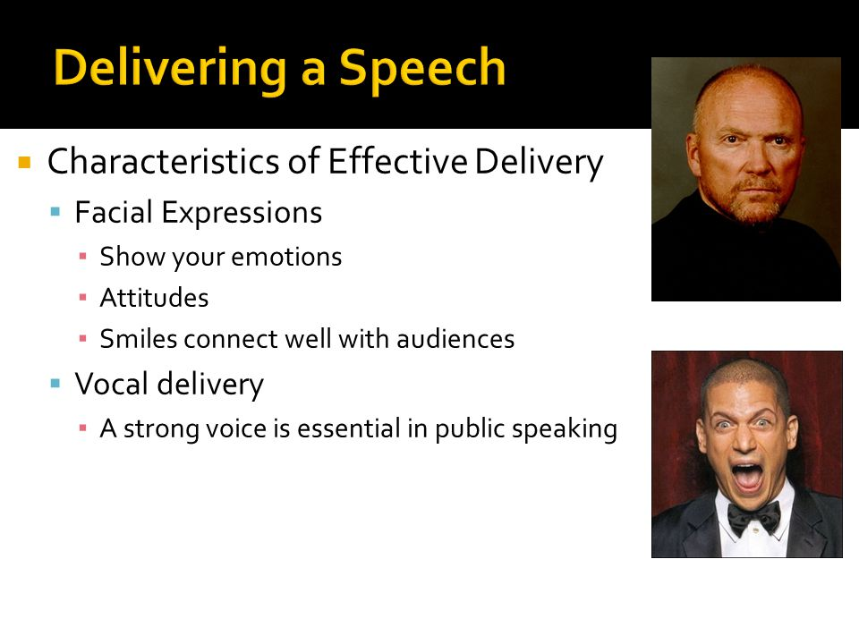 Delivering a Speech Characteristics of Effective Delivery