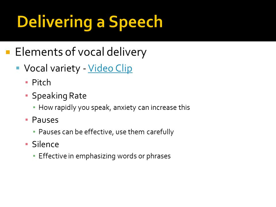 Delivering a Speech Elements of vocal delivery