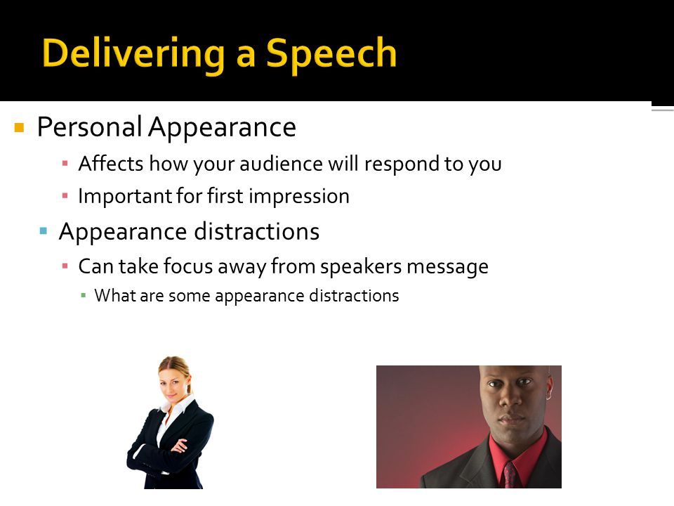 Delivering a Speech Personal Appearance Appearance distractions