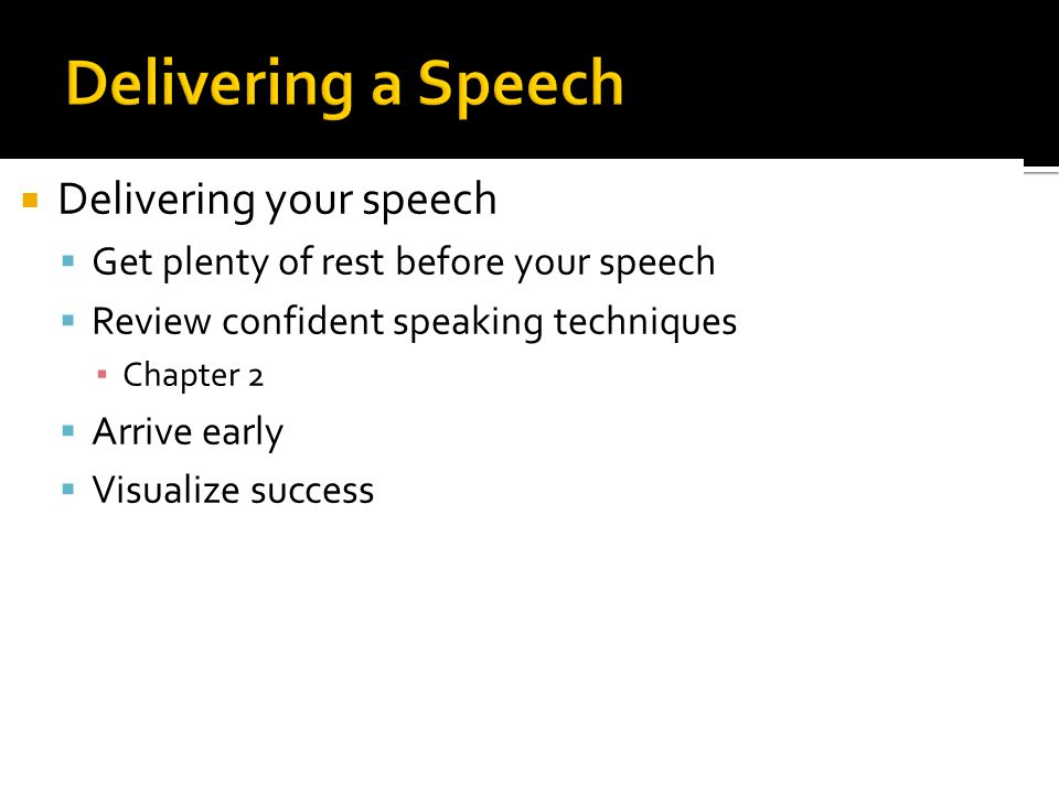 Delivering a Speech Delivering your speech