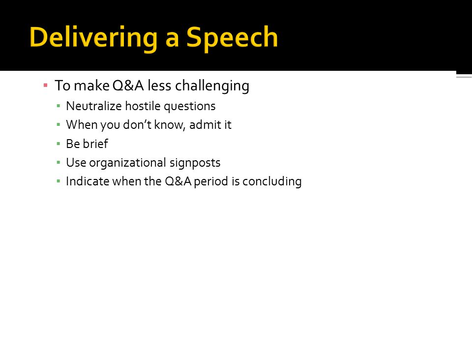 Delivering a Speech To make Q&A less challenging
