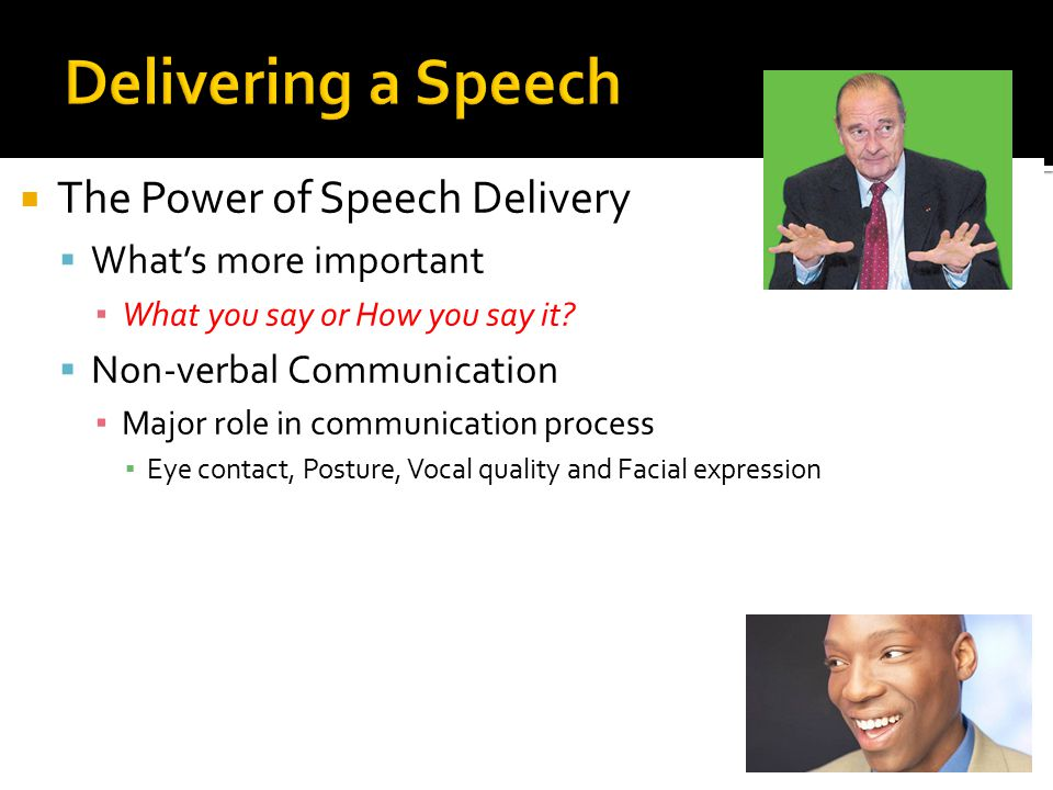 Delivering a Speech The Power of Speech Delivery What's more important