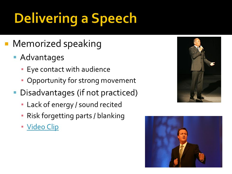 Delivering a Speech Memorized speaking Advantages