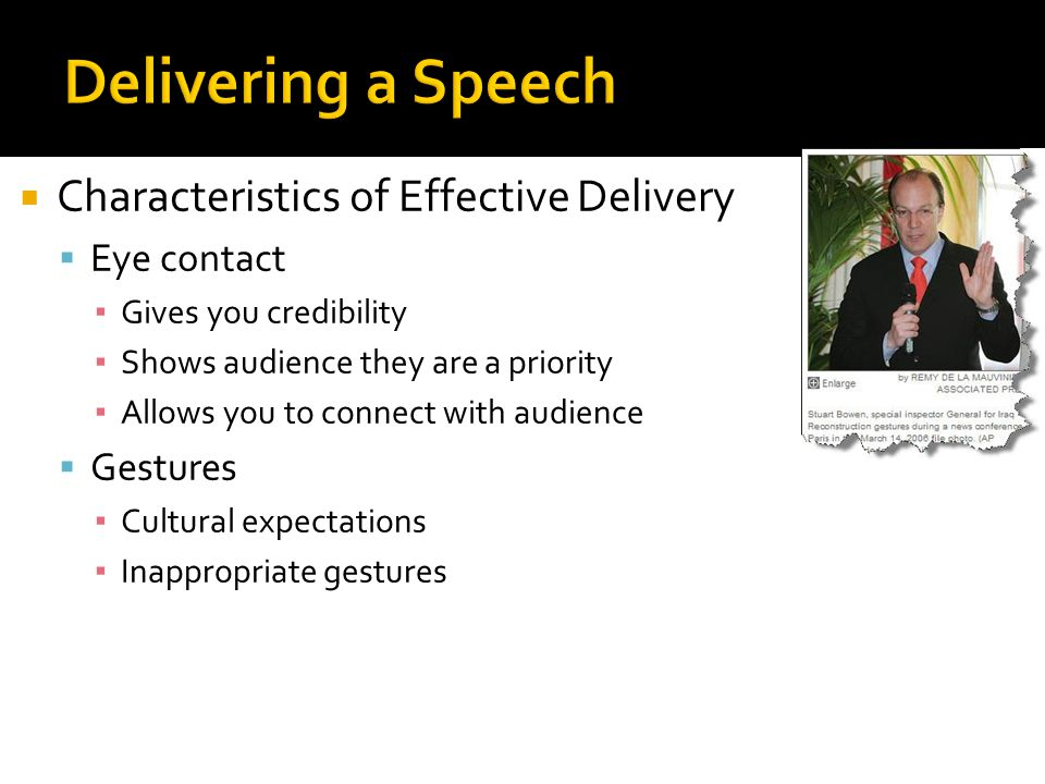 Delivering a Speech Characteristics of Effective Delivery Eye contact