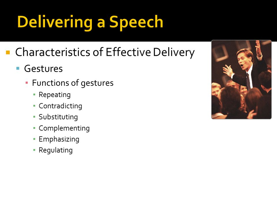 Delivering a Speech Characteristics of Effective Delivery Gestures
