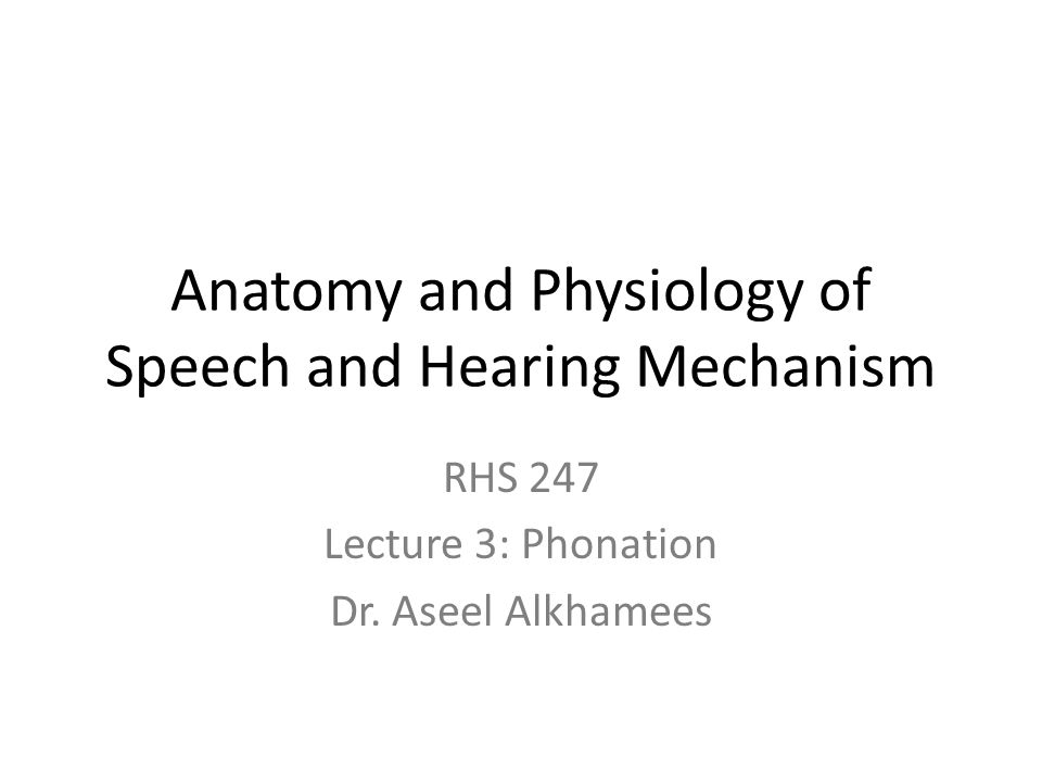 Anatomy and Physiology of Speech and Hearing Mechanism - ppt video ...