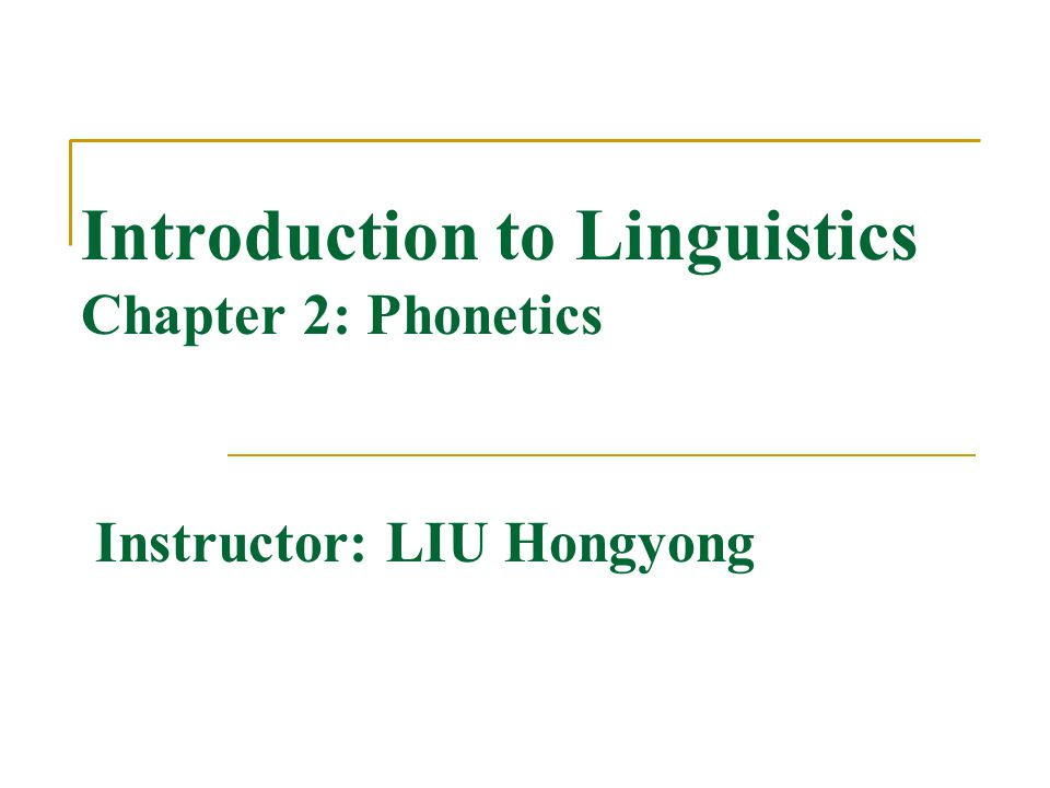 Introduction to Linguistics Chapter 2: Phonetics