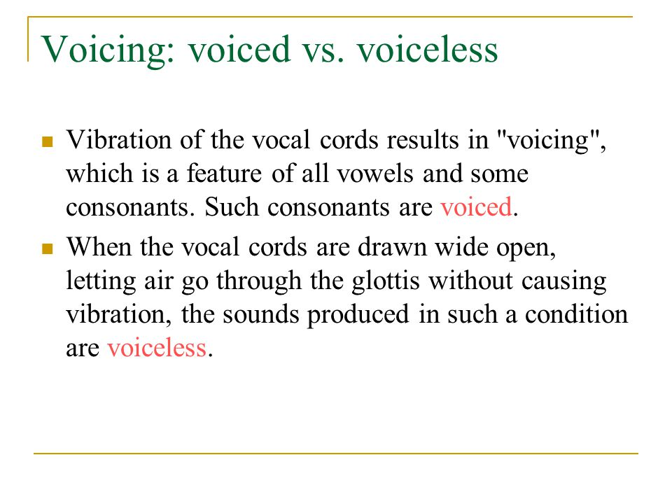 Voicing: voiced vs. voiceless
