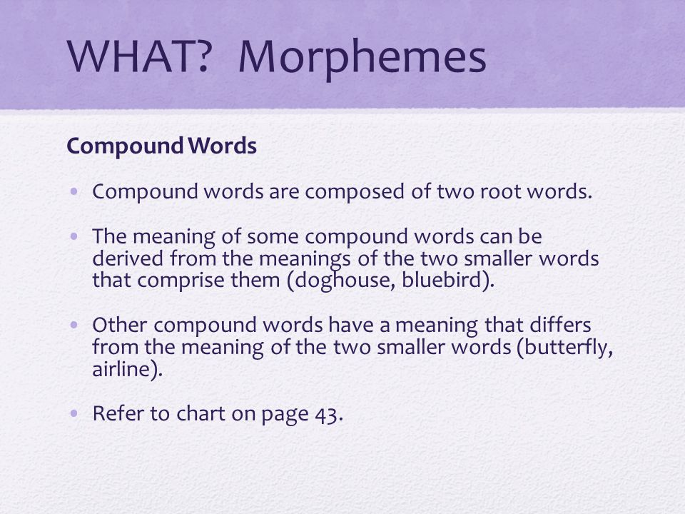 WHAT Morphemes Compound Words