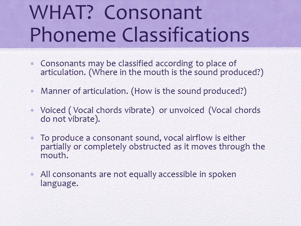 WHAT Consonant Phoneme Classifications