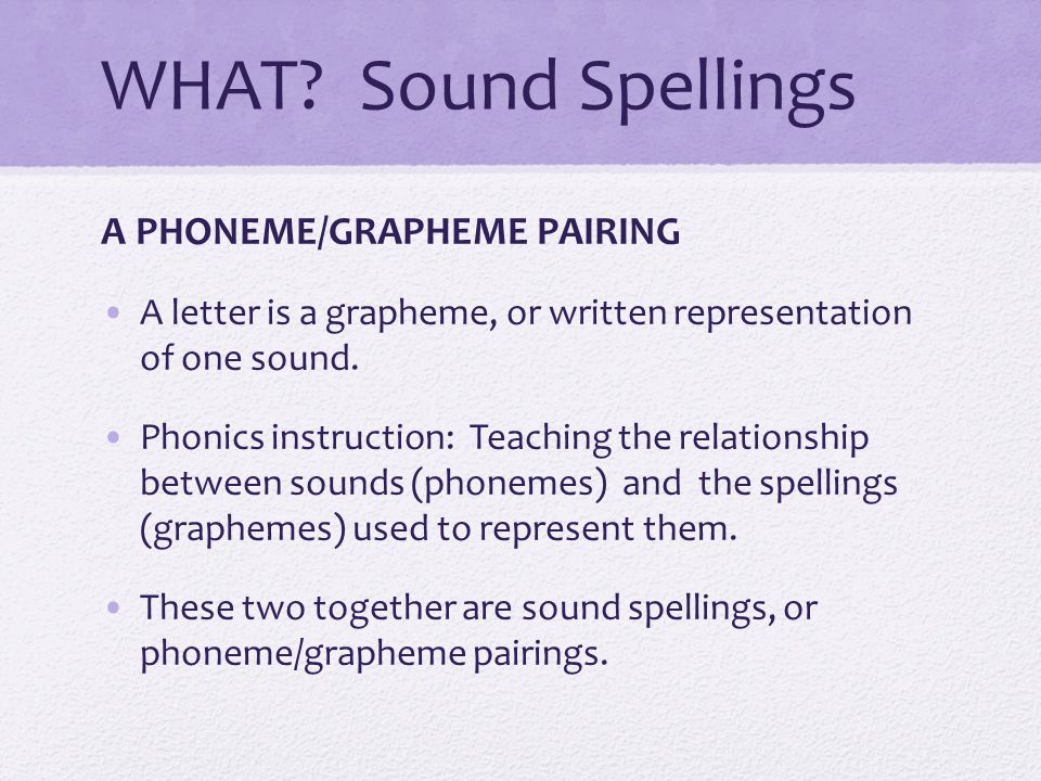 WHAT Sound Spellings A PHONEME/GRAPHEME PAIRING