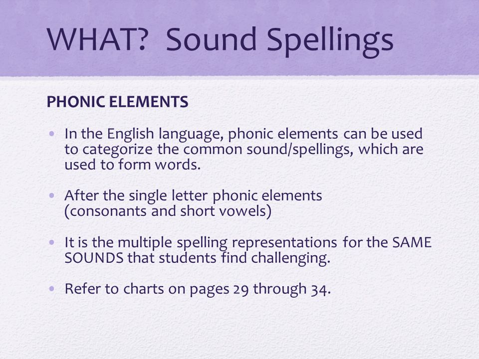 WHAT Sound Spellings PHONIC ELEMENTS