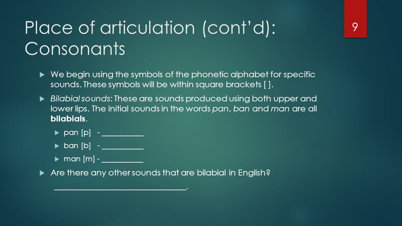 Place of articulation (cont'd): Consonants