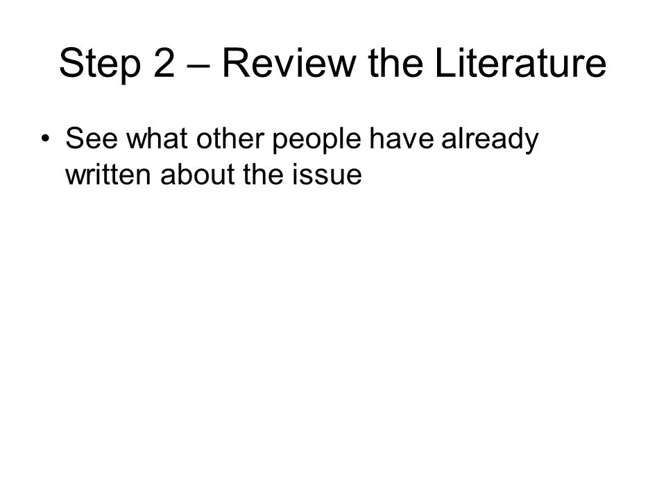 Step 2 – Review the Literature