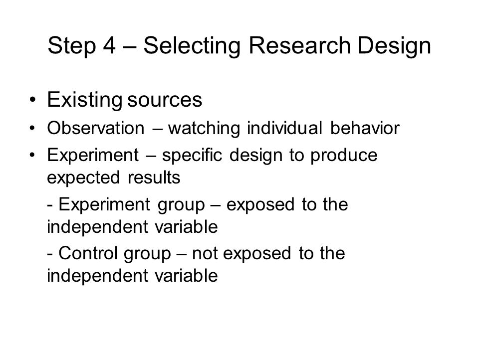 Step 4 – Selecting Research Design
