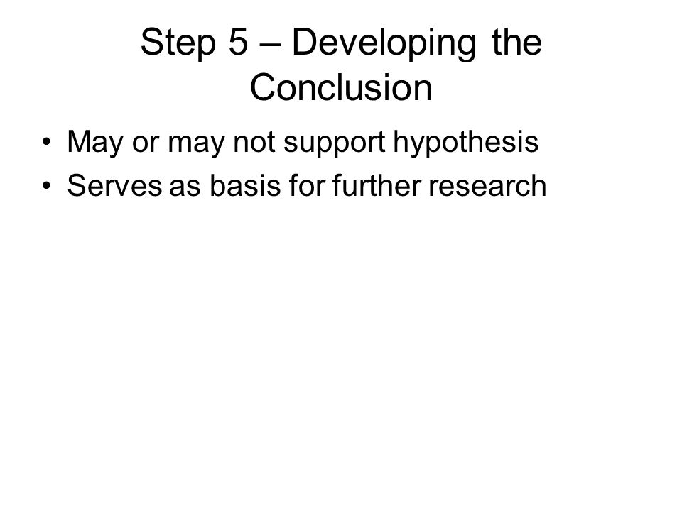 Step 5 – Developing the Conclusion