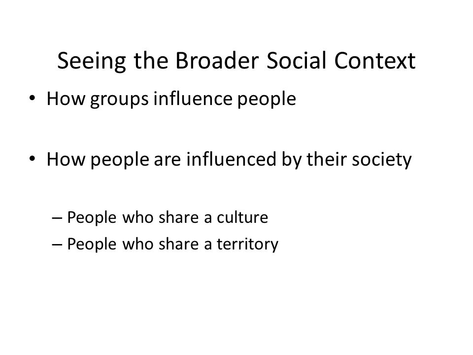 Seeing the Broader Social Context