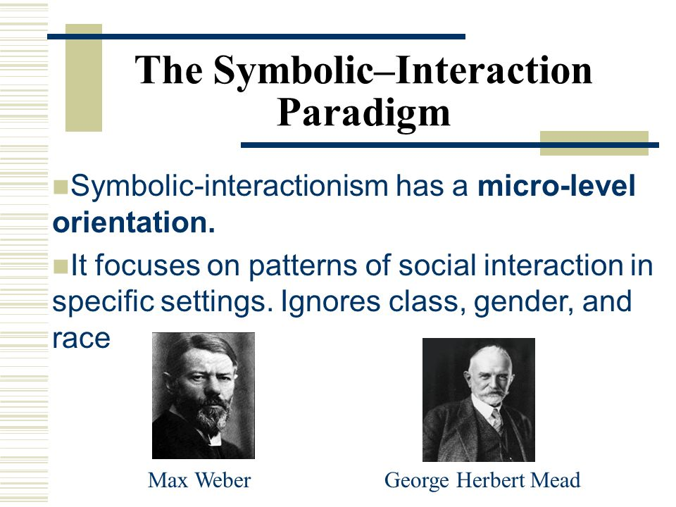 The Symbolic–Interaction Paradigm