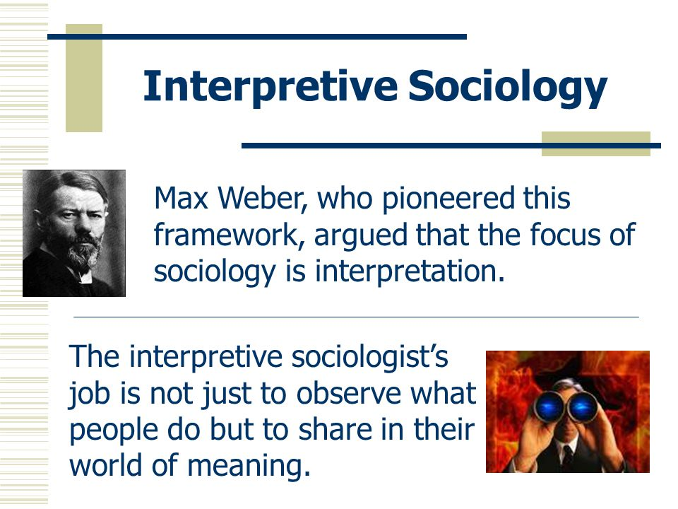 Interpretive Sociology