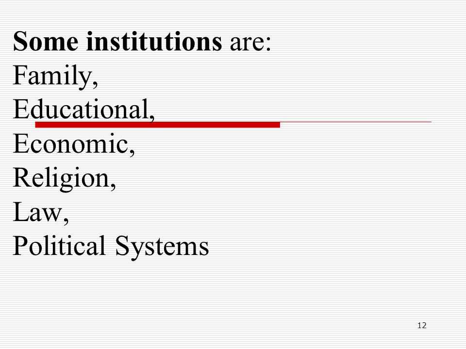 Some institutions are: