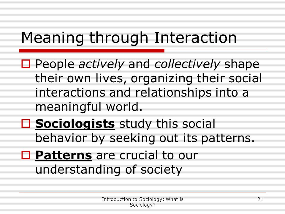 a definition of sociology and its meaning as one of the social and behavioral sciences They seek answers to questions that stress how social experience is created and given meaning  and one -directional  in the social and behavioral sciences.