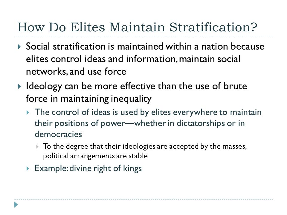 elites maintain stratification The term social stratification refers to an institutionalized system of social inequality  maintaining the level of their wages and the level of employment in society  the owning class is considered canada's top, and only the powerful elite get.