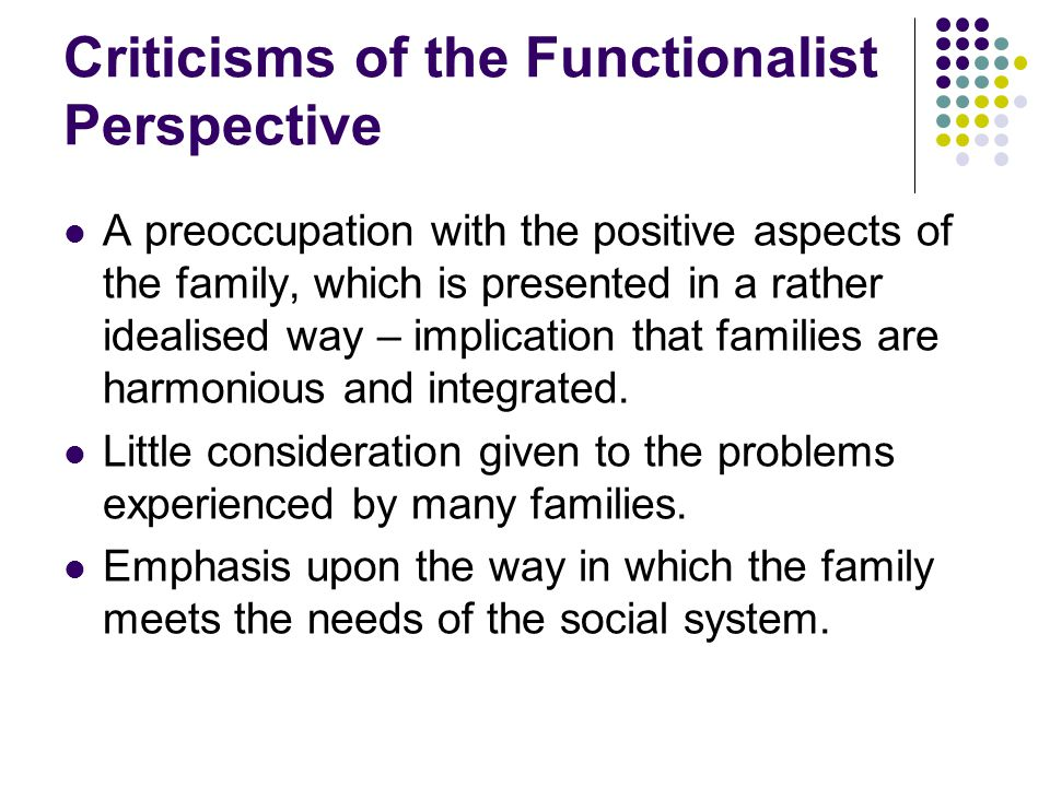 Criticisms of the Functionalist Perspective
