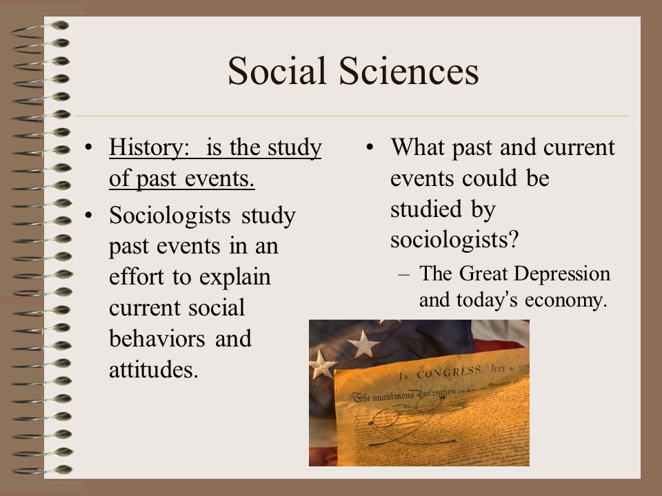 Social Sciences History: is the study of past events.