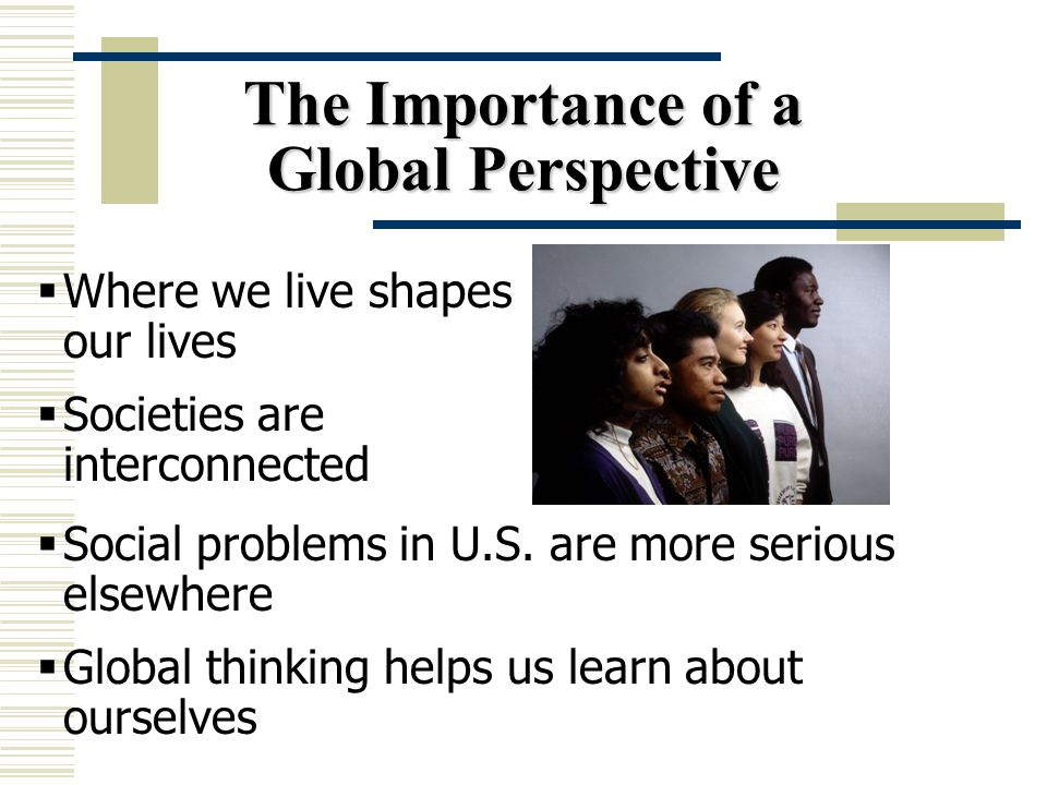 The Importance of a Global Perspective